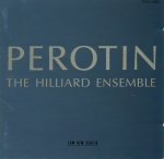 PEROTIN / THE HILLIARD ENSEMBLE
